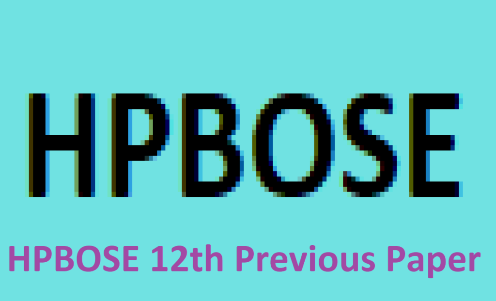 HPBOSE 12th Question Paper 2021 HP Board 12th Model Paper 2021 HPBOSE 12th Previous Paper 2021 HP 12th Blueprint 2021